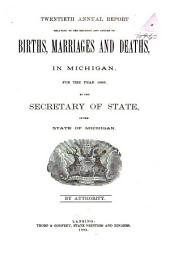 Annual Report Relating to the Registry and Return of Births, Marriages and Deaths in Michigan: For the Year ..., Volume 20, Part 1886