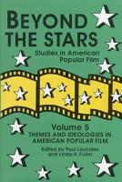 Beyond The Stars Themes And Ideologies In American Popular Film