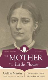 The Mother of the Little Flower: Zelie Martin (1831-1877)