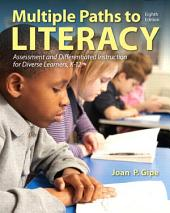 Multiple Paths to Literacy: Assessment and Differentiated Instruction for Diverse Learners, K-12, Edition 8