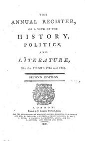 The Annual Register: Or a View of the History, Politics and Literature, for the Year .., Volume 27