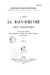 La main-d'oeuvre aux colonies: documents officiels sur le contrat de travail et le louage d'ouvrage aux Colonies, Volume1