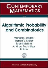 Algorithmic Probability and Combinatorics: AMS Special Sessions on Algorithmic Probability and Combinatorics, October 5-6, 2007, DePaul University, Chicago, Illinois : AMS Special Session, October 4-5, 2008, University of British Columbia, Vancouver, BC, Canada
