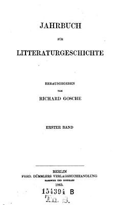 Jahrbuch f  r Litteraturgeschichte  hrsg  von Richard Gosche PDF