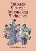Authentic Victorian Dressmaking Techniques PDF