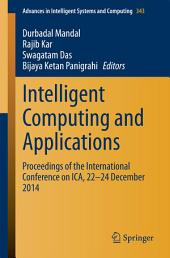 Intelligent Computing and Applications: Proceedings of the International Conference on ICA, 22-24 December 2014