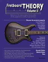Fretboard Theory Volume II: Book two in the Fretboard Theory series featuring music theory for guitar