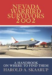 Nevada Warbird Survivors 2002: A Handbook on where to find them