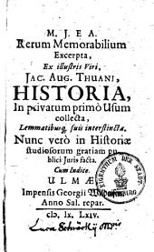 Rerum memorabilium excerpta ex illustr. viri J. A. Thuani Historia: in historiae studiosorum gratiam publ. Juris facta