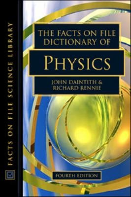 The Facts on File Dictionary of Physics  Fourth Edition PDF
