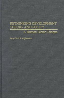 Rethinking Development Theory and Policy