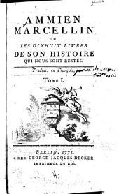 Ammien Marcellin: ou les dixhuit livres de son histoire qui nous sont restés, Volume1