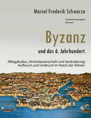 Byzanz und das 6  Jahrhundert  PDF