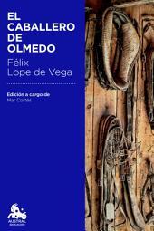 El caballero de Olmedo: Edición a cargo de Ma Mar Cortés Timoner