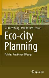 Eco-city Planning: Policies, Practice and Design