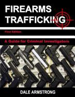 Firearms Trafficking   A Guide for Criminal Investigators PDF