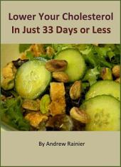 Lower Your Cholesterol In Just 33 Days or Less