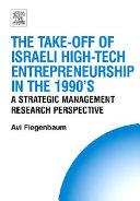 The Take off of Israeli High Tech Entrepreneurship During the 1990s