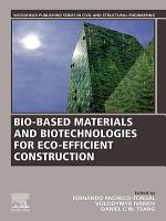 Bio based Materials and Biotechnologies for Eco efficient Construction PDF