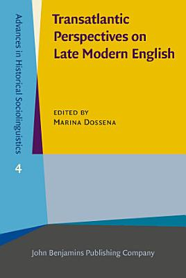 Transatlantic Perspectives on Late Modern English