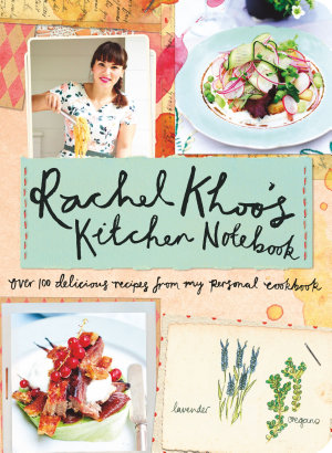 Rachel Khoo s Kitchen Notebook