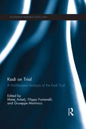 Kadi on Trial: A Multifaceted Analysis of the Kadi Trial