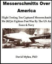 Messerschmidts Over America Part 2