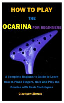 How to Play the Ocarina for Beginners