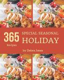 365 Special Seasonal Holiday Recipes