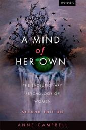 A Mind Of Her Own: The evolutionary psychology of women, Edition 2