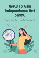 Ways To Gain Independence And Safety
