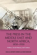 The Press in the Middle East and North Africa  1850 1950
