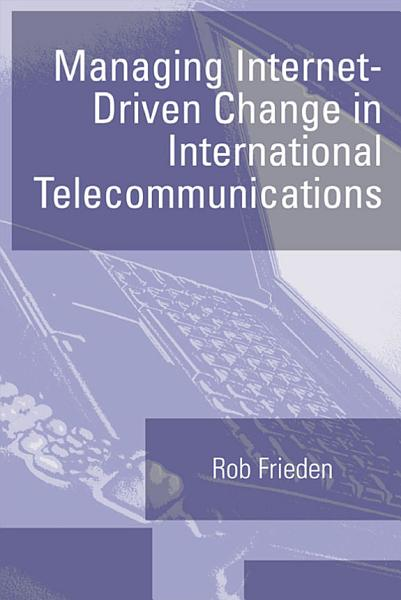 Managing Internet Driven Change In International Telecommunications