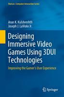 Designing Immersive Video Games Using 3DUI Technologies PDF