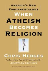 When Atheism Becomes Religion Book PDF