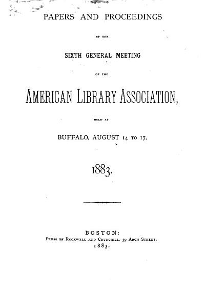 Papers and Proceedings of the     General Meeting of the American Library Association Held at     PDF
