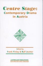 Centre Stage: Contemporary Drama in Austria