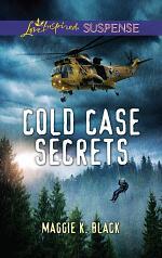 Cold Case Secrets (Mills & Boon Love Inspired Suspense) (True North Heroes, Book 4)
