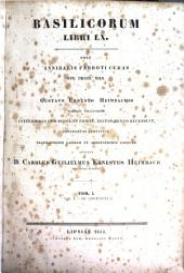Basilicorum libri LX.: post Annibalis Fabroti curas ope codd. mss, Volume 1