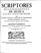 Scriptores ecclesiastici de musica sacra potissimum: Volume 2
