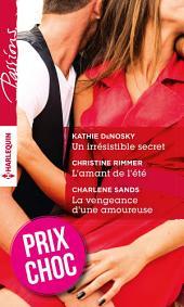 Un irrésistible secret - L'amant de l'été - La vengeance d'une amoureuse: (promotion)