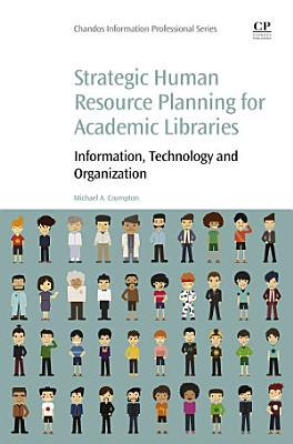Strategic Human Resource Planning for Academic Libraries PDF