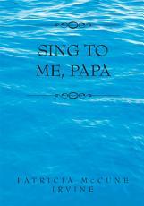 Sing to Me  Papa PDF