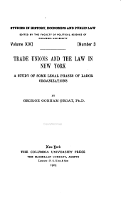 Trade unions and the law in New York: a study of some legal phases of labor organisation
