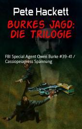 Burkes Jagd: Die Trilogie: FBI Special Agent Owen Burke #39-41
