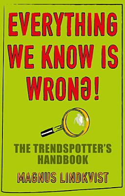 Everything We Know Is Wrong PDF