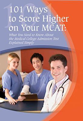 101 Ways to Score Higher on Your MCAT