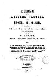 Curso de derecho natural ó de filosofía del derecho, formado con arreglo al estado de esta ciencia en Alemania