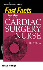 Fast Facts for the Cardiac Surgery Nurse, Third Edition