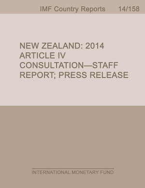 New Zealand  2014 Article IV Consultation Staff Report  Press Release PDF